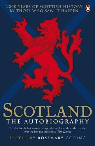 9780141027685: Scotland The Autobiography: 2000 Years Of Scottish History By Those Who Saw It Happen