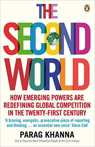 9780141027784: The Second World: Empires and Influence in the New Global Order: How Emerging Powers Are Redefining Global Competition in the Twenty-first Century