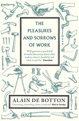 9780141027913: The Pleasures and Sorrows of Work