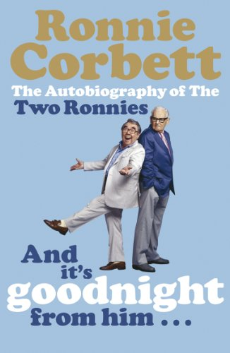9780141028040: And It's Goodnight from Him -: The Autobiography of the Two Ronnies