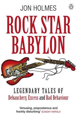 9780141028446: Rock Star Babylon: Outrageous Rumors, Legends, and Raucous True Tales of Rock and Roll Icons