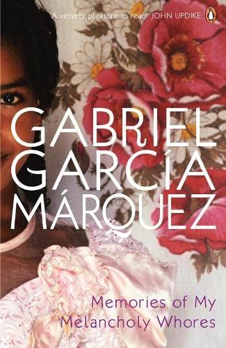 Memories of My Melancholy Whores: García Márquez, Gabriel