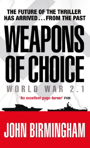 9780141029115: Weapons of Choice: World War 2.1 - Alternative History Science Fiction (Axis of Time Trilogy 1)