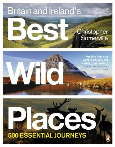 9780141029221: Britain and Ireland's Best Wild Places: 500 Essential Journeys