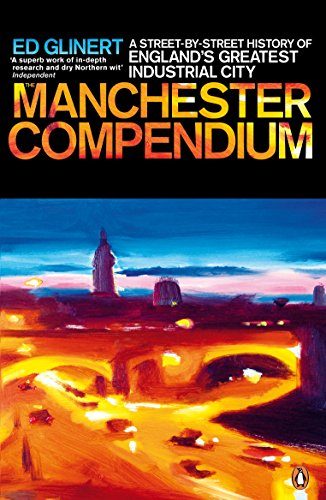 9780141029306: Manchester Compendium: A Street By Street History Of Englands Greatest Industrial City