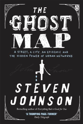 9780141029368: The Ghost Map: A Street, an Epidemic and the Hidden Power of Urban Networks.
