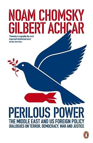 9780141029726: Perilous Power:The Middle East and U.S. Foreign Policy: Dialogues on Terror, Democracy, War, and Justice