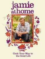 9780141030036: Jamie at Home: Cook Your Way to the Good Life