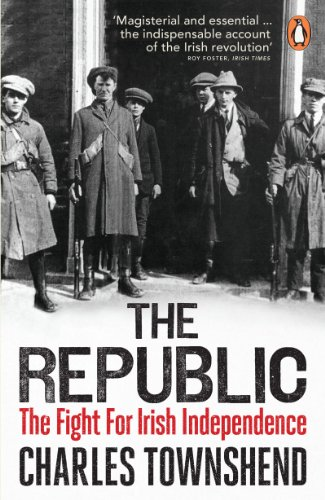 The Republic: The Fight for Irish Independence, 1918-1923 (Paperback)