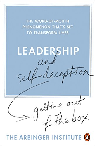 9780141030067: Leadership and Self-Deception: Getting out of the Box