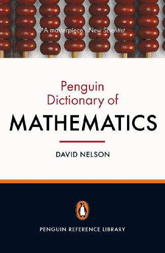 9780141030234: The Penguin Dictionary of Mathematics: Fourth edition