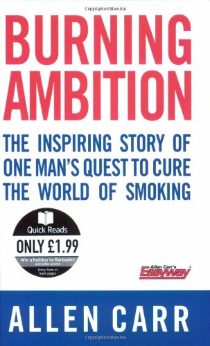 9780141030302: Burning Ambition: The Inspiring Story of One Man's Quest to Cure the World of Smoking (Quick Reads)