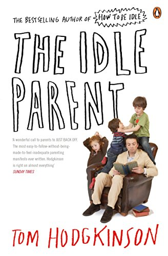 9780141030357: The Idle Parent: Why Less Means More When Raising Kids