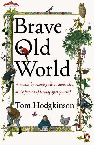9780141030388: Brave Old World: A Month-by-Month Guide to Husbandry, or the Fine Art of Looking After Yourself