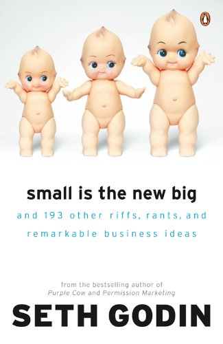 9780141030531: Small Is the New Big: And 183 Other Riffs, Rants, and Remarkable Business Ideas
