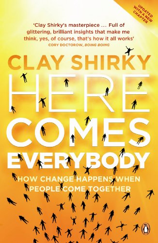 9780141030623: Here Comes Everybody: How Change Happens When People Come Together