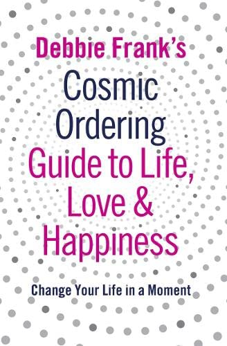 9780141030890: Debbie Frank's Cosmic Ordering Guide to Life, Love and Happiness