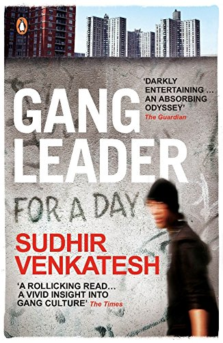 9780141030913: Gang Leader for a Day: A Rogue Sociologist Crosses the Line