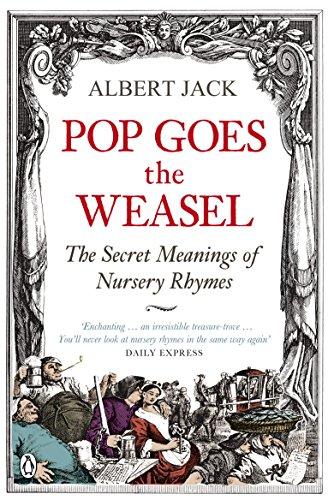 9780141030982: Pop Goes the Weasel: The Secret Meanings of Nursery Rhymes