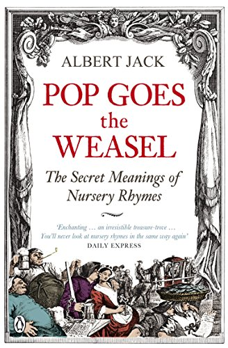 9780141030982: Pop Goes the Weasel: The Secret Meanings of Nursery Rhymes