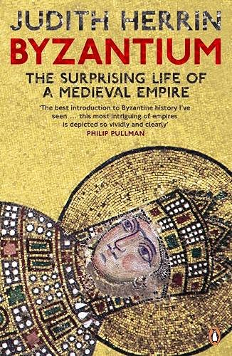 9780141031026: Byzantium: The Surprising Life of a Medieval Empire