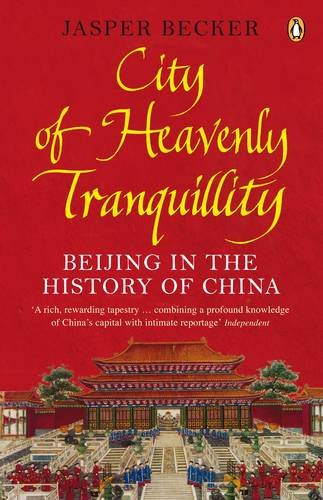 9780141031033: City of Heavenly Tranquillity: Beijing in the History of China