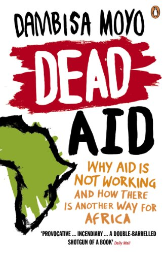 9780141031187: Dead Aid: Why aid is not working and how there is another way for Africa