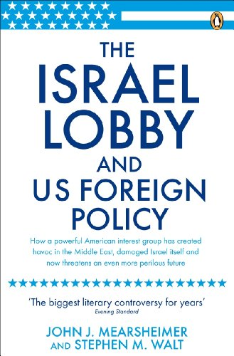 9780141031231: The Israel Lobby and U.S. Foreign Policy. John J. Mearsheimer and Stephen M. Walt