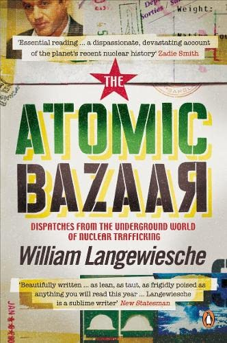 9780141031576: The Atomic Bazaar: Dispatches from the Underground World of Nuclear Trafficking