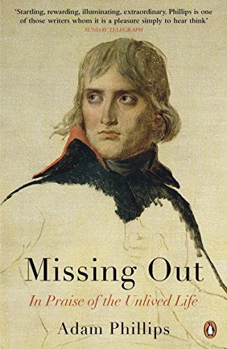 9780141031811: Missing Out: In Praise of the Unlived Life