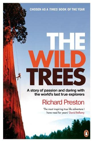 9780141031903: The Wild Trees: A Story of Passion and Daring with the World's Last True Explorers