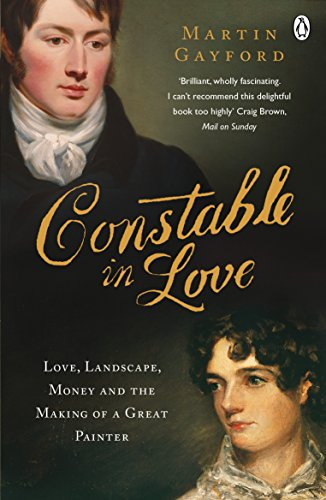 9780141031965: Constable In Love: Love, Landscape, Money and the Making of a Great Painter