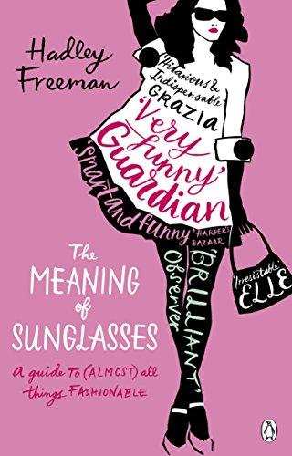 9780141031996: Meaning of Sunglasses: A Guide to (Almost) All Things Fashionable