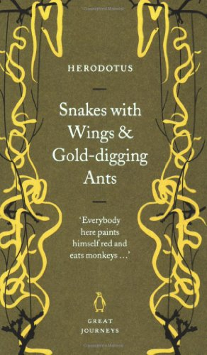9780141032023: Snakes with Wings and Gold-Digging Ants (Penguin Great Journeys)