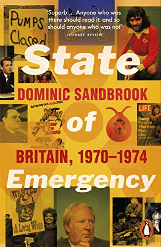 9780141032153: State of Emergency: The Way We Were: Britain, 1970-1974