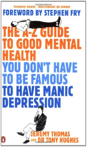 9780141032177: The A-Z Guide to Good Mental Health: You Don't Have to Be Famous to Have Manic Depression