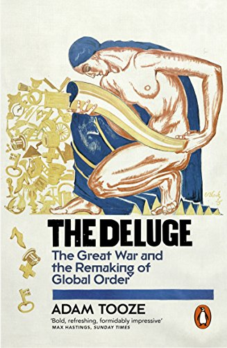 9780141032184: The Deluge: The Great War and the Remaking of Global Order 1916-1931