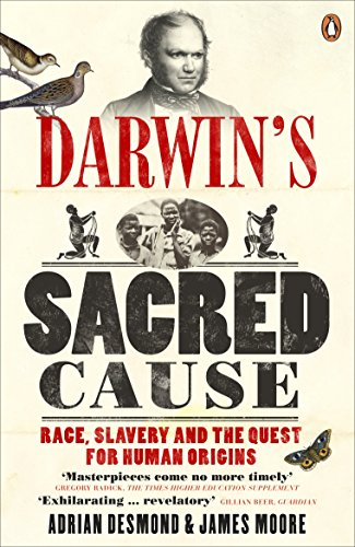 Darwin's Sacred Cause: Race Slavery And The Quest For Human Origins (0141032200) by Desmond, Adrian; Moore, James