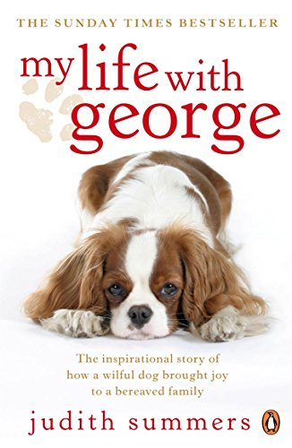 9780141032238: My Life with George: The Inspirational Story of How a Wilful Dog Brought Joy to a Bereaved Family