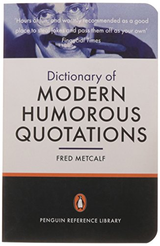 9780141032283: The Penguin Dictionary of Modern Humorous Quotations