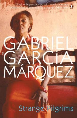 gabriel garcia marquez strange pilgrims Written by gabriel garcía márquez  very strange and brilliantly conceived   the general in his labyrinth, strange pilgrims, and love and other demons.