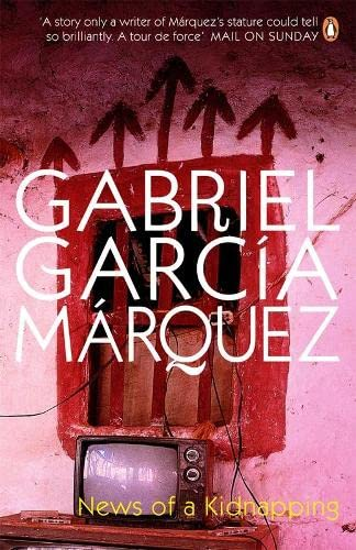 News of a Kidnapping: Marquez, Gabriel Garcia