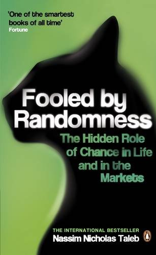 9780141032740: Fooled by Randomness: The Hidden Role of Chance in Life and in the Markets