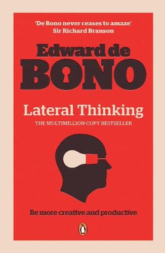 9780141033082: Lateral Thinking: A Textbook of Creativity
