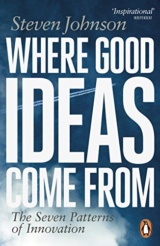 Where Good Ideas Come from: The Seven Patterns of Innovation (0141033401) by Steven Johnson