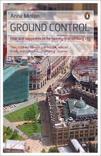 9780141033914: Ground Control: Fear and happiness in the twenty-first-century city