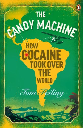9780141034461: The Candy Machine: How Cocaine Took Over the World