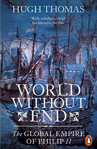 9780141034478: World Without End: The Global Empire of Philip II
