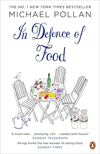 9780141034720: In Defence of Food: The Myth of Nutrition and the Pleasures of Eating: An Eater's Manifesto