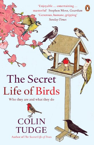 9780141034768: The Secret Life of Birds: Who they are and what they do